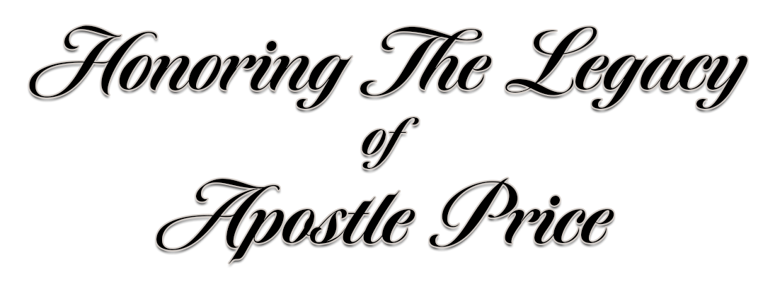 Honoring The Legacy of Apostle Price